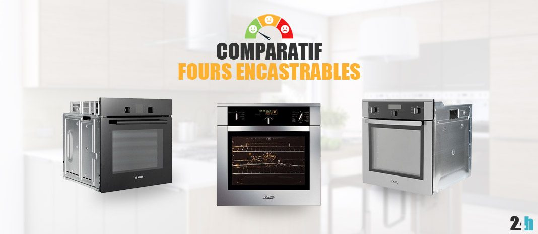 comparatif fours encastrables