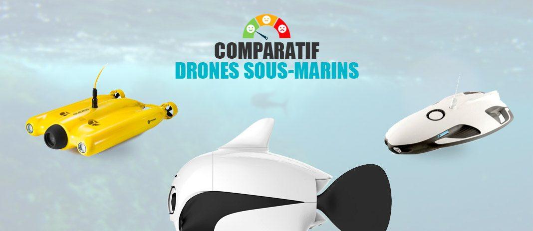 comparatif drones sous-marins
