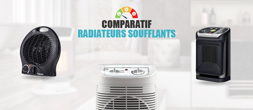 comparatif radiateurs soufflants