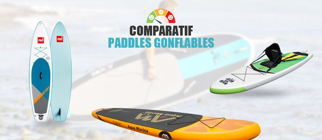 comparatif paddles gonflables