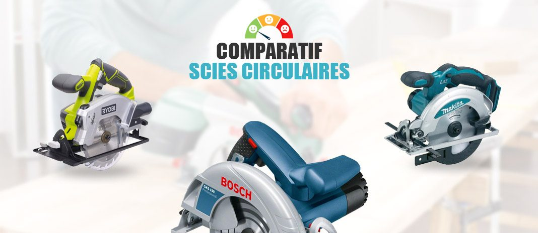 comparatif scies circulaires