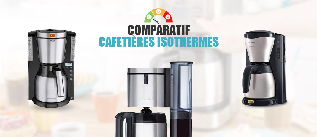 comparatif cafetieres isothermes